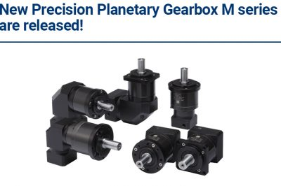 New Precision Planetary Gearbox M series are released!